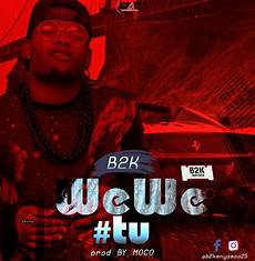 New Audio B2k Wewe Tu Mp3 Citimuzik Mp3