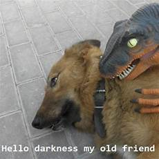 Hello Darkness My Friend Image Gallery Your Meme