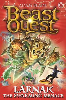 Beast Quest Malvorlagen Novel Beast Quest Larnak The Swarming Menace By Adam Blade