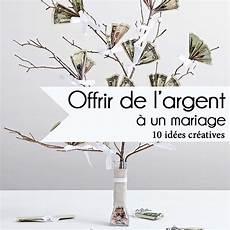 idee cadeau original pour mariage mariage 10 id 233 es cr 233 atives pour offrir de l argent