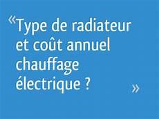 type de chauffage electrique type de radiateur et co 251 t annuel chauffage 233 lectrique 14 messages