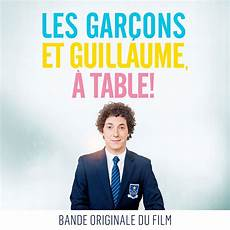 les gar 231 ons et guillaume 224 table bande originale du