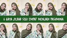 6 Tutorial Jilbab Segi Empat Gaya Pashmina