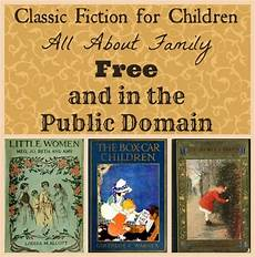 children s picture books public domain classic fiction for children all about family homeschool base