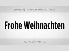 How Do I Say Merry Christmas In German-German Merry Christmas Translation