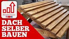 Spitzdach Selber Bauen - dach selber bauen 2 2