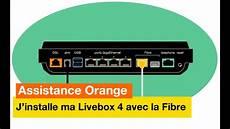 Assistance Orange J Installe Ma Livebox 4 Avec La Fibre