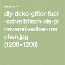 Diy Deko Gitter Fuer Schreibtisch Als Pinnwand Selber