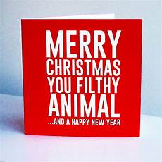 merry christmas you filthy animal card by lucky roo notonthehighstreet com
