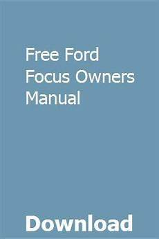 free online car repair manuals download 2001 ford th nk electronic throttle control download free ford focus owners manual owners manuals ford focus ford focus manual
