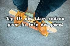 Widetrip Top 10 Des Id 233 Es Cadeau Pour La F 234 Te Des P 232 Res