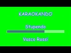 stupendo testo vasco karaoke italiano stupendo vasco testo