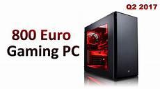 800 gaming pc q2 2017 pc g 252 nstig kaufen