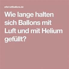 Wie Lange Halten Sich Ballons Mit Luft Und Mit Helium
