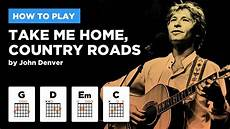 easy country guitar songs take me home country roads easy guitar lesson w chords denver