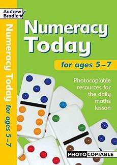 numeracy today for ages 5 7 photocopiable resources for the numeracy hour numeracy today from