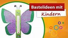 Bastelideen Mit Kindern - thermometer schmetterling basteln bastelideen mit