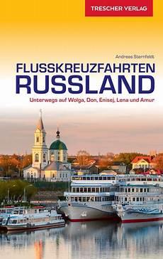 wolga kreuzfahrt 2018 flusskreuzfahrten russland trescher verlag