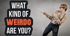 What Of Are You what of weirdo are you quiz quizony
