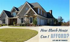 How Much House Can I Afford And My Finances