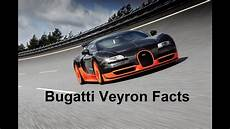 Bugatti Veyron Facts by 10 Facts About The Bugatti Veyron You Probably Didn T