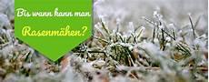Rasen Mähen Vor Dem Winter - ᐅ rasenm 228 hen im winter bis wann du den rasen m 228 hen kannst