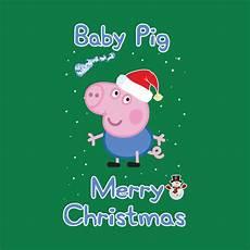peppa pig baby pig merry christmas peppa pig t shirt teepublic