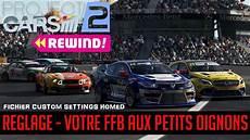 Reglage Ultime Fbb Project Cars 2 Du Realisme Et