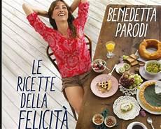 crema inglese benedetta parodi le ricette della felicit 224 il nuovo libro di benedetta parodi per mangiare senza sentirsi in