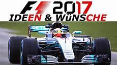 F1 2017 Meine Ideen W 252 Nsche Zum Neuen Formel 1 F 252 R Ps4