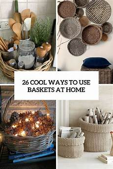 Home Decor Gift Basket Ideas by 26 Cool Ways To Use Baskets At Home Decor Shelterness