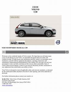 service and repair manuals 2008 volvo c30 security system 2008 volvo c30 owners manual just give me the damn manual