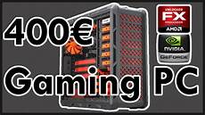 august 2016 build guide gaming pc unter 400 selber