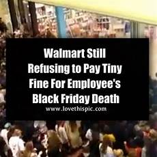 walmart still refusing to pay tiny fine for employee s black friday death
