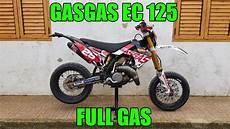gasgas ec 125 gasgas ec 125 motard gas 2 stroke sound cala