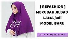 Refashion Eps 2 Merubah Jilbab Lama Jadi