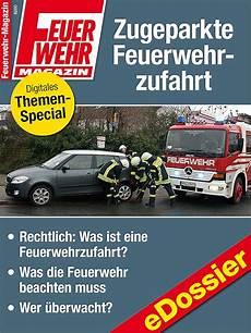 Parken In Feuerwehrzufahrt - wenn falschparker die feuerwehr behindern feuerwehr magazin