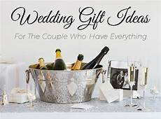 Wedding Gift Ideas Has Everything