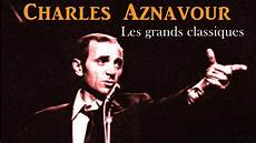 you chanson charles aznavour les 233 diens