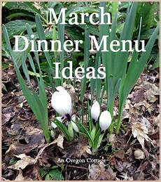 Cottage Dinner Menu by March Dinner Menu Ideas