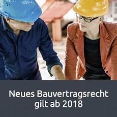 neues baurecht 2018 neues bauvertragsrecht gilt ab 2018 evergabe de