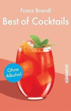 Franz Brandl Best Of Cocktails Ohne Alkohol S 252 Dwest