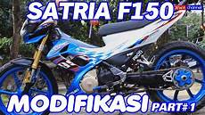 Modifikasi Satria F150 by Modifikasi Suzuki Satria F150 Part1