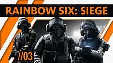 rb6 siege 03 ich hab polizei 171 187 lets play rainbow six