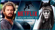 Neu Auf Netflix Im M 228 Rz 2017 Die Besten Filme Und Serien