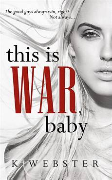 libreria webster this is war baby by k webster release date february 29