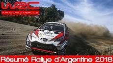 rallye argentine 2018 r 233 sum 233 rallye d argentine 2018 rallye wrc