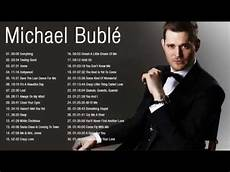 michael buble best songs michael buble greatest hits best of michael buble