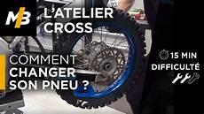 Tuto M 233 Ca Mx 7 Comment Changer Ses Pneus Moto Cross