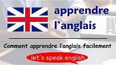 comment apprendre l anglais facilement de 232 re efficace